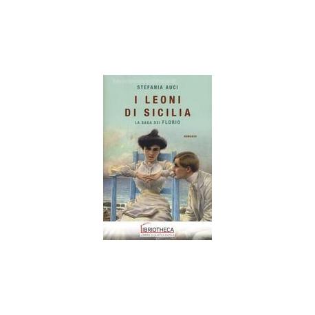 LEONI DI SICILIA. LA SAGA DEI FLORIO (I)