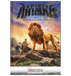 MINACCIA NEL NILOH. SPIRIT ANIMALS. I RACCONTI DELLA