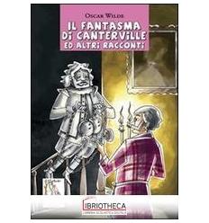 FANTASMA DI CANTERVILLE ED ALTRI RACCONTI (IL)