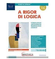A RIGOR DI LOGICA ED. MISTA
