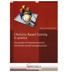 ACTIVITY BASED COSTING IN PRATICA. UNA GUIDA ALL'IMP