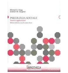 PSICOLOGIA SOCIALE. TEORIE E APPLICAZIONI