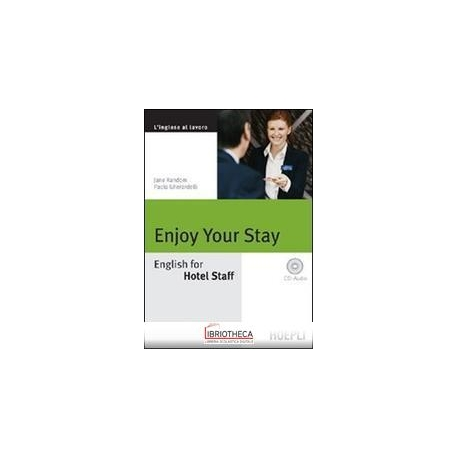 ENJOY YOUR STAY. ENGLISH FOR HOTEL STAFF. CON CD AUD