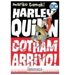 HARLEY QUINN. GOTHAM ARRIVO!