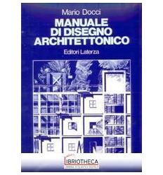 Manuale Di Disegno Architettonico.9788842102212