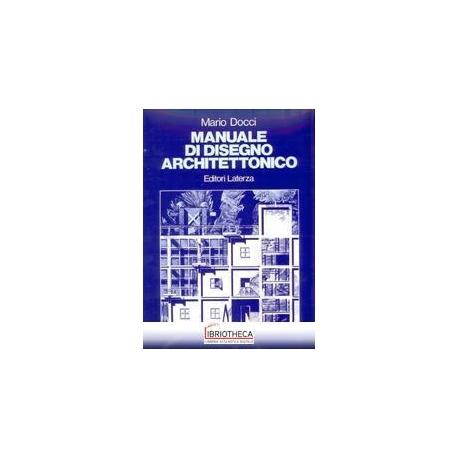 Manuale Di Disegno Architettonico.Manuale Di Disegno Architettonico Per Le Scuole Sup