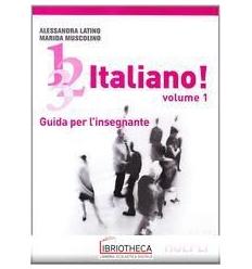 1 2 3... ITALIANO! CORSO COMUNICATIVO DI LINGUA ITAL