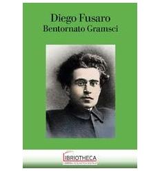 BENTORNATO GRAMSCI