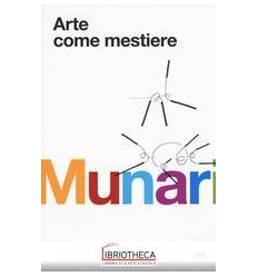 ARTE COME MESTIERE. EDIZ. ILLUSTRATA