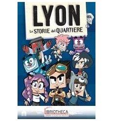 LYON STORIE DEL QUARTIERE