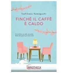 FINCHÉ IL CAFFÈ È CALDO